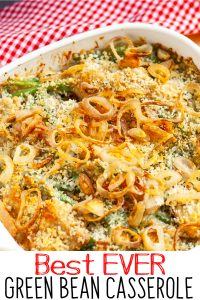 Green bean Casserole Recipe - this is THE best EVER recipe for green bean casserole!